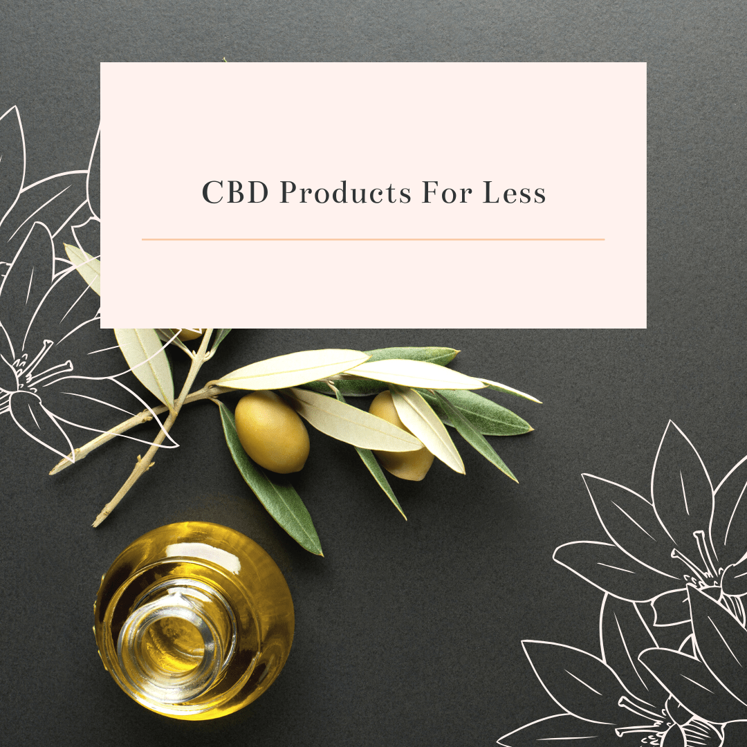 CBD Products for less