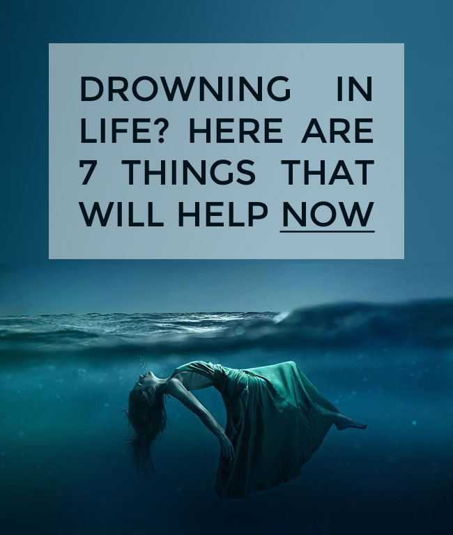 Drowning In Life 7 Things That Will Help Now Kelly Exeter
