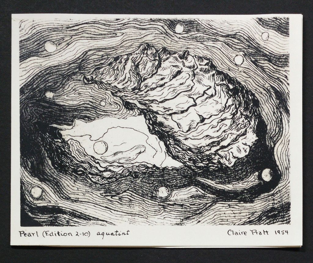 "Pratt, E.J. They Tell Us That the Ocean's Birth. 1960. Folio. Photoreproduction of a Christmas greeting card illustrated with aquatint etching entitled ""Pearl"" (edition 2–10) by Claire Pratt, dated 1954. Poem is included in the compilation The Music of Oberon, under the title ""The Sea Shell."" E.J. Pratt collection."