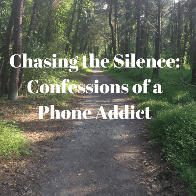 Chasing the Silence: Confessions of a Phone Addict