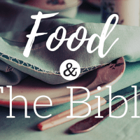 [Food & the Bible] Not by Bread Alone