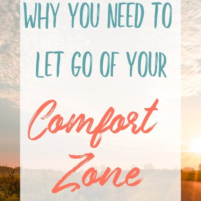 Why You Need to Let Go of Your Comfort Zone