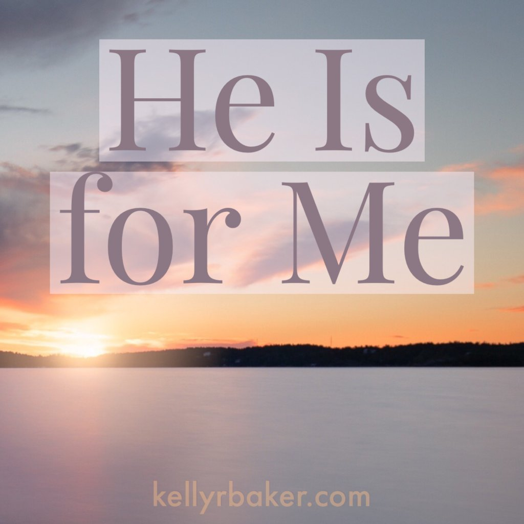 He Is for Me.