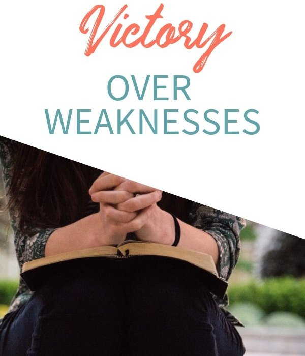 How to Find Victory for Overcoming Weaknesses
