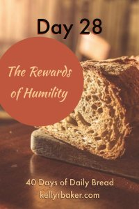The Rewards of Humility | 40 Days of Daily Bread | Devotional | Overcome pride | The humble are rewarded | boasting in the Lord