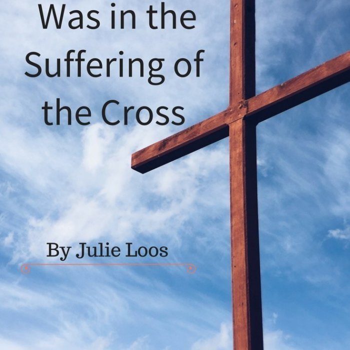 How God's Greatest Power Was in the Suffering of the Cross