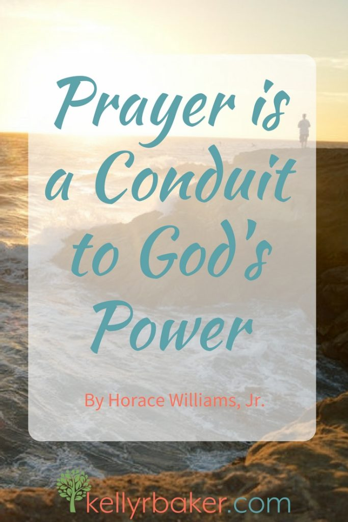 You have God's POWER within you! Prayer is the conduit by which you can access God's power and see it manifest in your life and the lives of others!