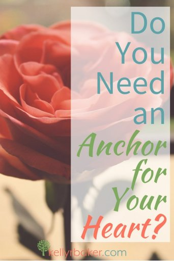 Pin this post with the title Do You Need an Anchor for Your Heart?