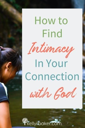 How to Find Intimacy in Your Connection with God.