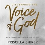 Priscilla Shirer Discerning the Voice of God