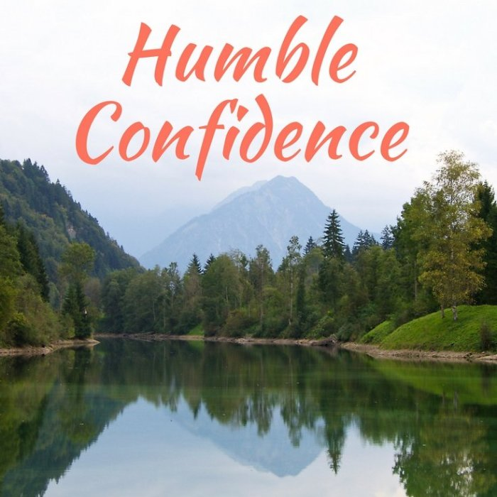 How to Have Humble Confidence by Melissa Gendreau
