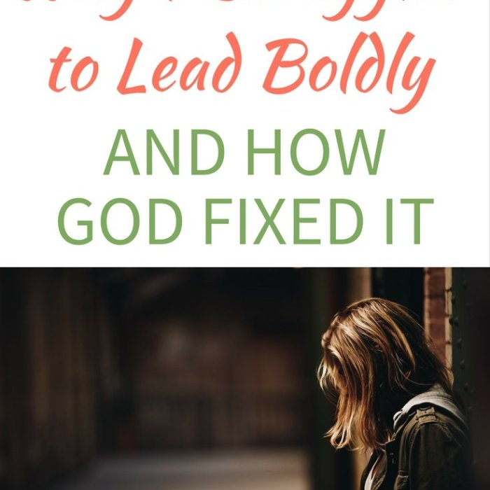 Why I Struggled to Lead Boldly and How God Fixed It