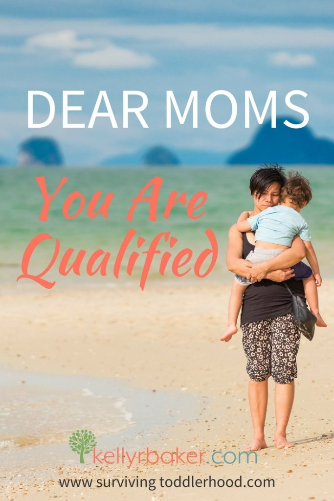 Moms have you ever wondered if you are qualified to do the job of being a mother? I have, too. And I have four kids. God doesn't declare you're not qualified just because you aren't as far along as you think you should be. Read this to find out how you are qualified as a mom. #thrivinginchrist #mom #parenting #motherhood #kids #encouragement #spiritualgrowth