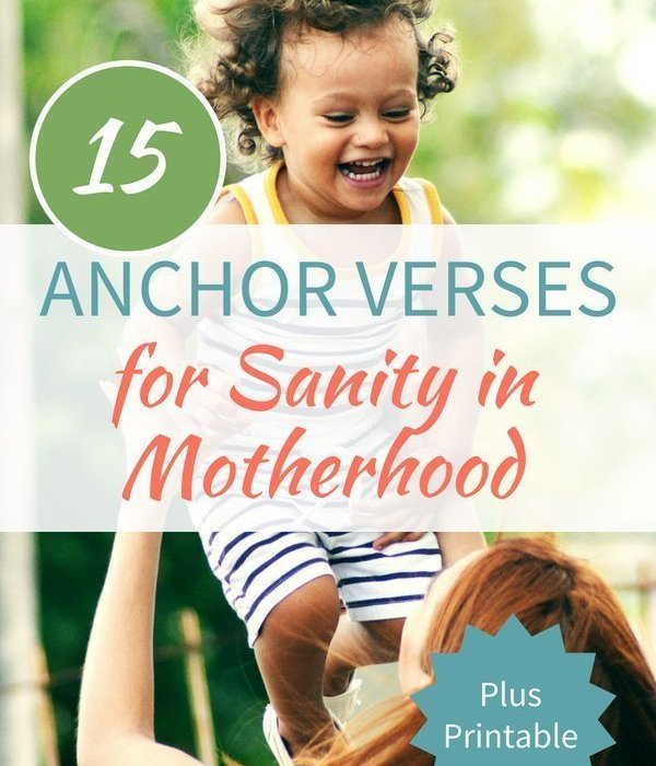 15 Anchor Verses for Sanity in Motherhood