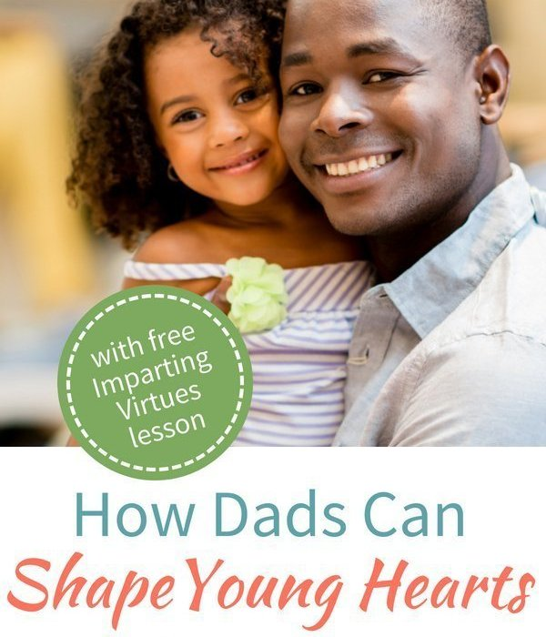 How Dads Can Shape Young Hearts