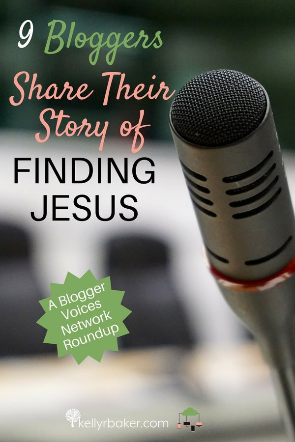Nine bloggers from the Blogger Voices Network share the story of how they came to know relationship with Jesus. Read and be encouraged. #BloggerVoicesNetwork #BVNetworkParty #ThrivingInChrist #roundup #blogger #wisdom #spiritualgrowth #Christian #blog #story #testimony #salvation