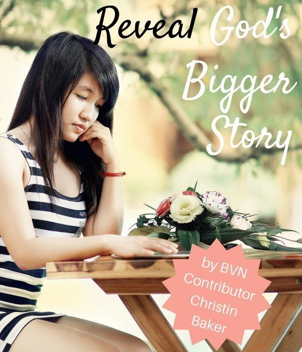 How our Stories Reveal God's Bigger Story