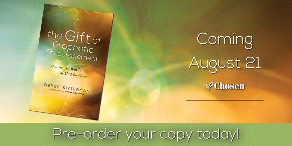 The Gift of Prophetic Encouragement by Debbie Kitterman