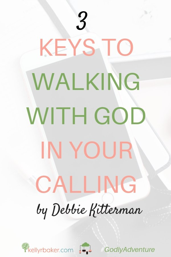 In this post from the 15 Days of Walking with God event, Debbie shares insight on walking with God in your calling. Read on for three key truths. #calling #GodlyAdventure #WalkingwithGod #BloggerVoicesNetwork #ThrivingInChrist #Bible #Christian #Jesus #ministry