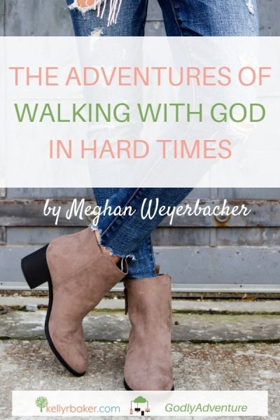 Are you in a difficult part of your journey? Here's some encouragement for when you're walking with God in hard times. #GodlyAdventure #WalkingwithGod #BloggerVoicesNetwork #ThrivingInChrist #Bible #Christian #Jesus #journey #adventure #hardtimes