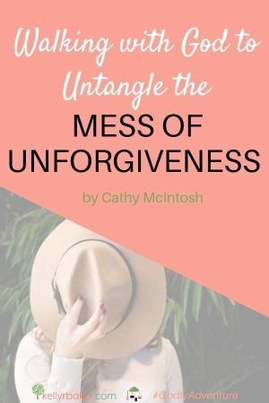 Walking with God to Untangle the Mess of Unforgiveness.