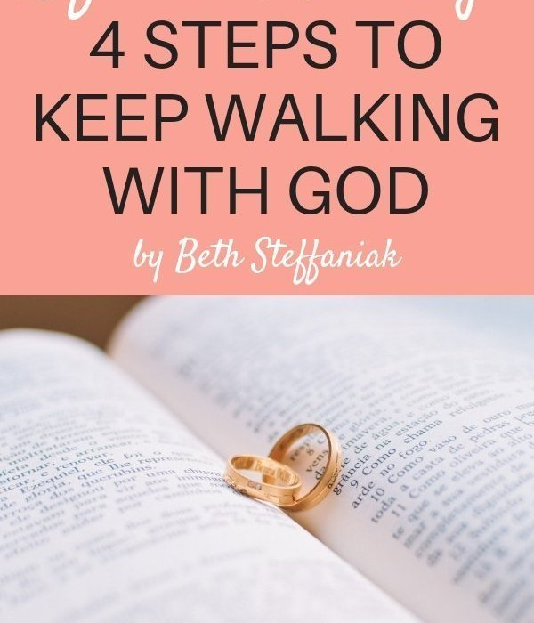 Life and Marriage: 4 Steps to Keep Walking with God