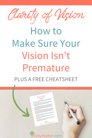 Clarity of Vision: How to Make Sure Your Vision Isn't Premature. Plus a free cheatsheet.
