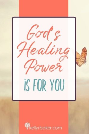 Pin this image with the title God's Healing Power Is for You.