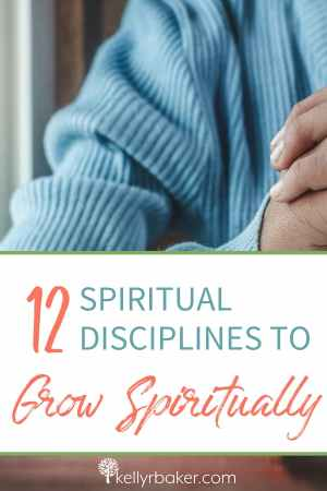 Pin this post with the title 12 Spiritual Disciplines to Grow Spiritually.