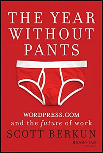 The Year Without Pants by Scott Berkun