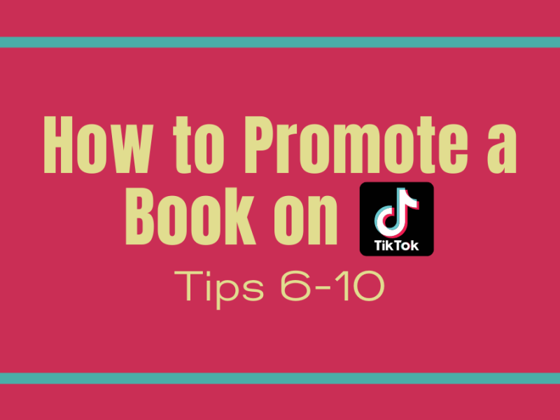 How to promote a book on TikTok tips 6-10