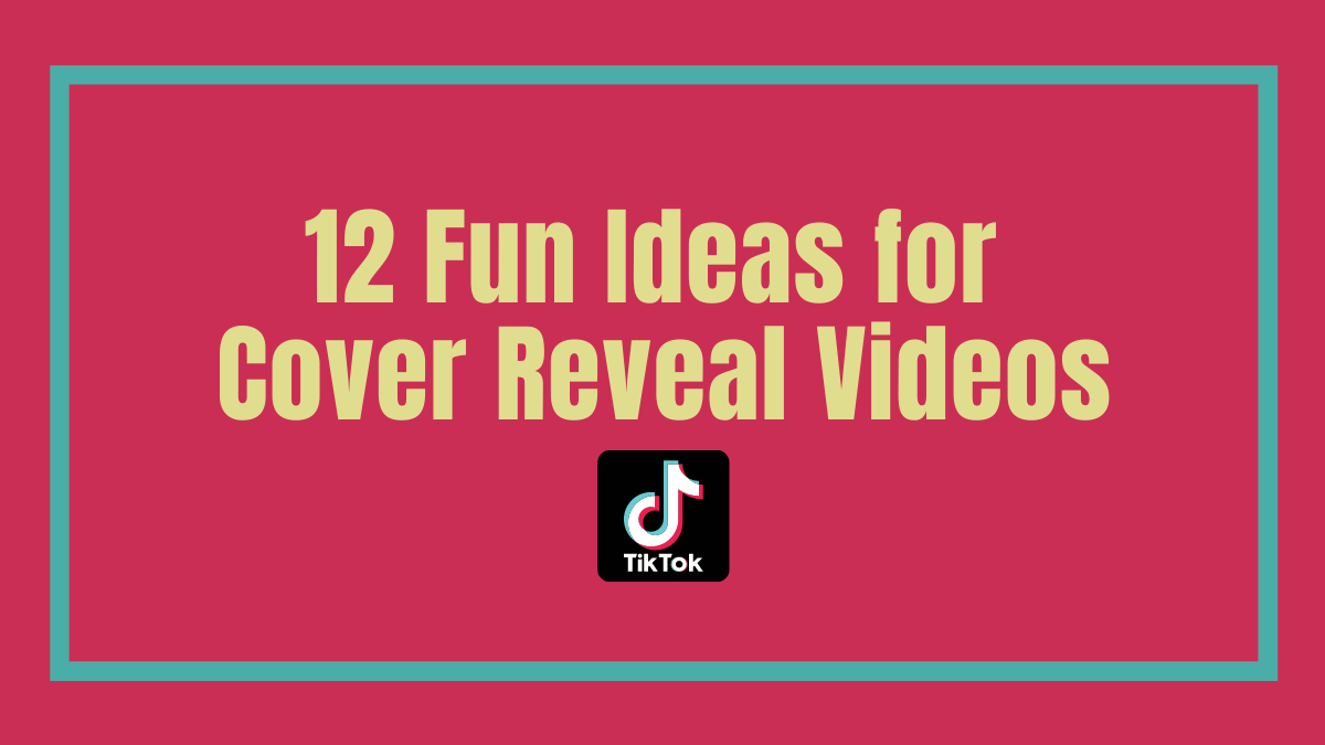 12 Fun Ideas for Cover Reveal Videos