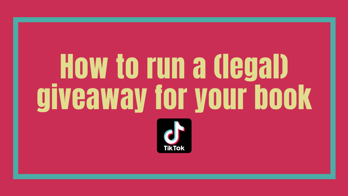 How to run a (legal) giveaway for your book on TikTok