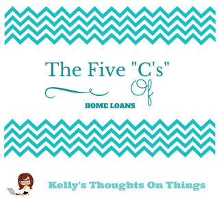 """The Five """"C's"""" Of Home Loans"""