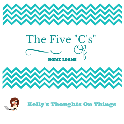 The Five C's Of Home Loans