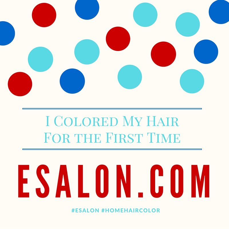 My time Coloring My Hair Ever- #esalon