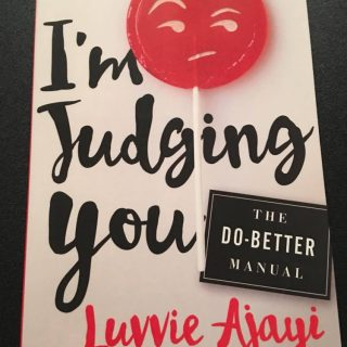 Do Better People! Book Review:  I'm Judging You by Luvvie Ajayi