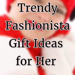Trendy Fashionista Gift Ideas for Her