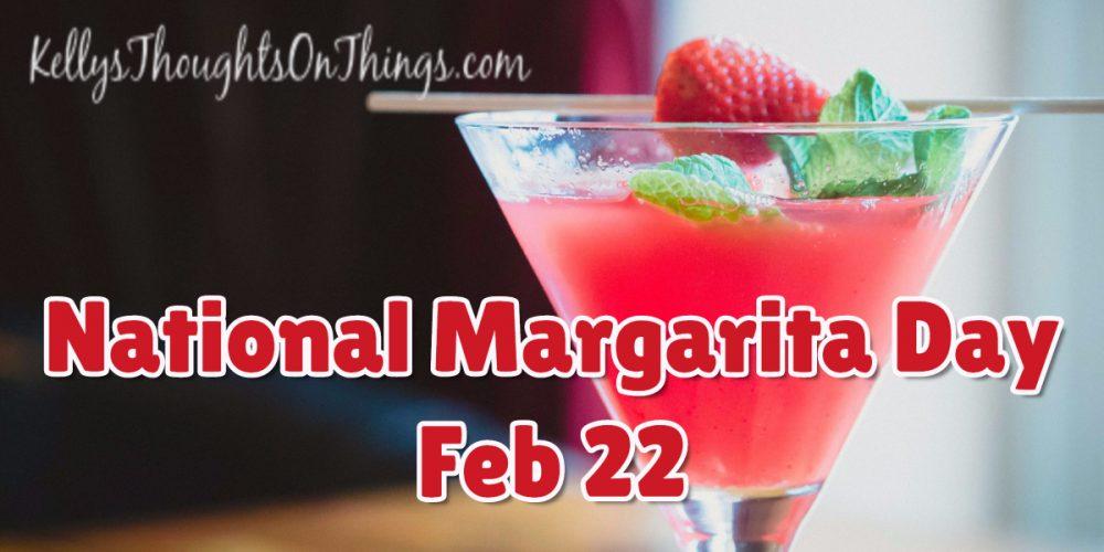 Enjoy a Margarita on 2/22 for National Margarita Day