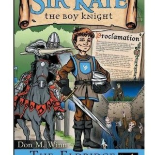 Sir Kaye The Boy Knight Series And His Exciting Adventures