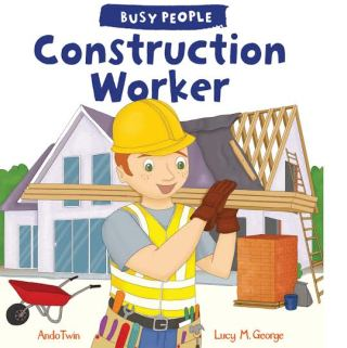 Busy People The Life of a Construction Worker for Kids