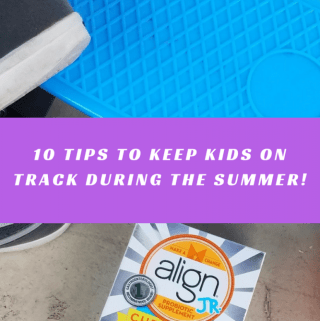 10 Tips to Keep Kids On Track During The Summer!