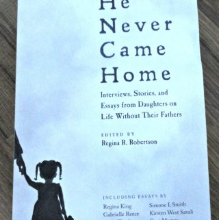 He Never Came Home – Stories on Life without Dad