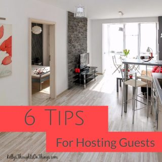 6 Tips For Hosting Guests