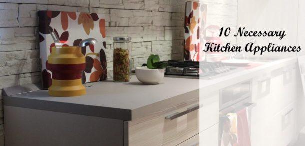 Necessary Kitchen Appliances