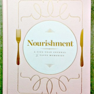 """""""Nourishment: A Five-Year Journal Of Taste Memories"""" – A Beautiful Gift For Mother's Day Or For The Foodie In Your Life"""