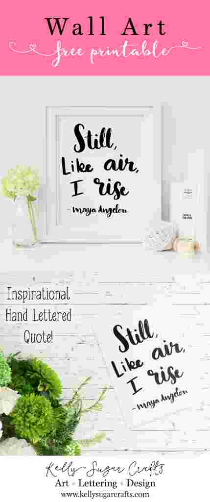 Free Printable Wall Art Inspirational Maya Angelou Quote by Kelly Sugar Crafts