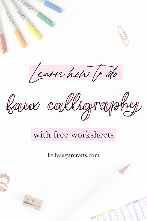 How To Faux Calligraphy With Free Worksheets Kelly Sugar Crafts