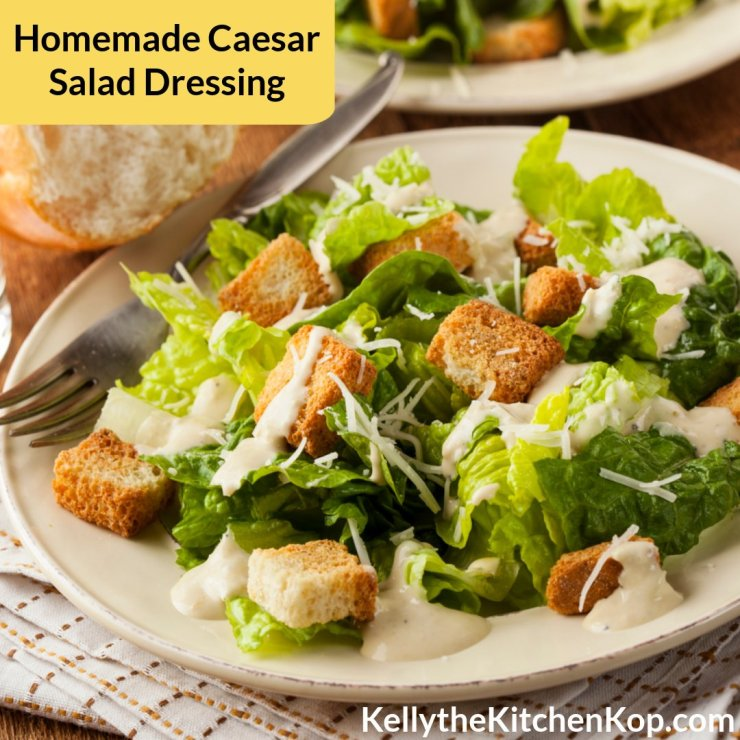 homemade caesar salad dressing  kelly the kitchen kop