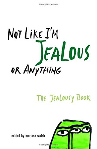 Not Like I'm Jealous or Anything book cover